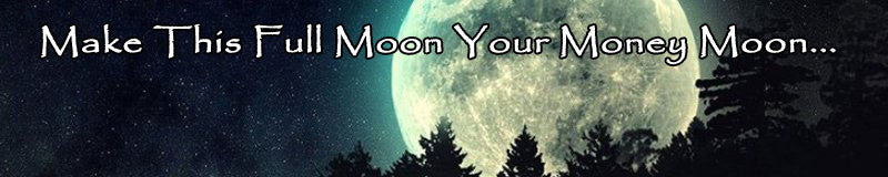 Make This Full Moon Your Money Moon
