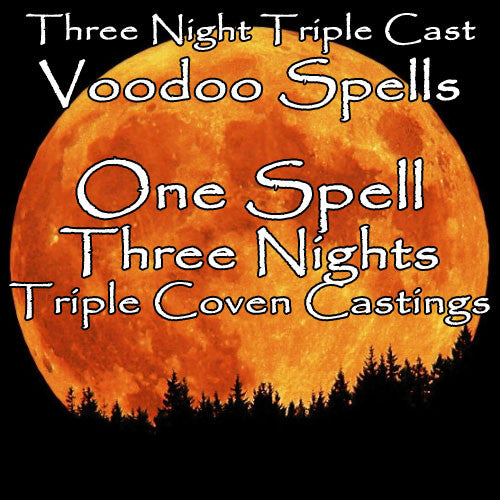 Three Night Triple Cast Voodoo Spells - Not For Everybody