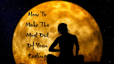 How To Make The Most Out OF Your Casting