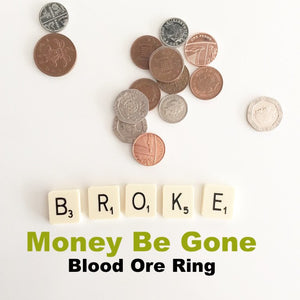 Money Be Gone Blood Ore Ring