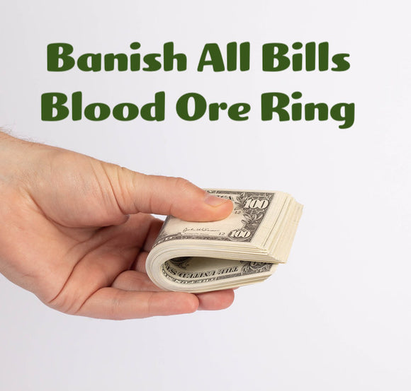 Banish All Bills Blood Ore Ring