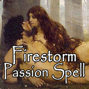 Firestorm Passion Spell creates sex drive, romance, and passion in any relationship.