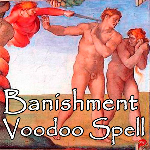 Banishment Voodoo Spell