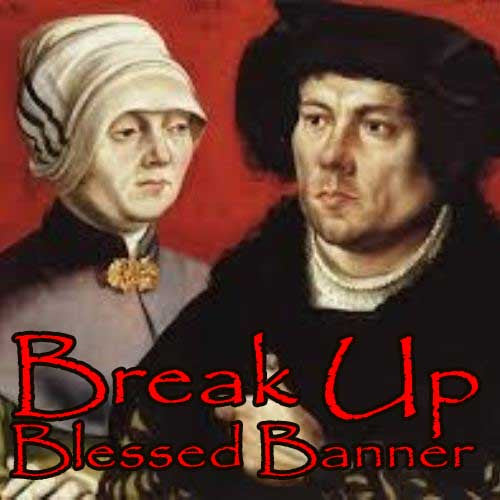 Break Up Blessed Banner