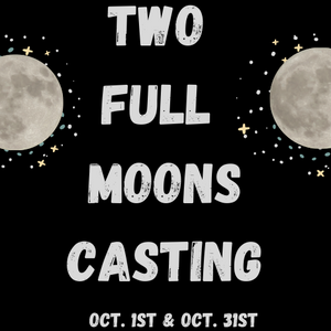 October Double Full Moon Casting