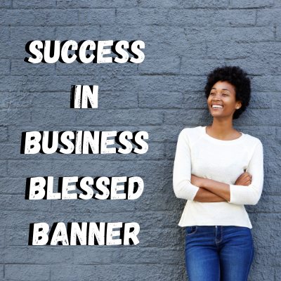 Success In Business Blessed Banner