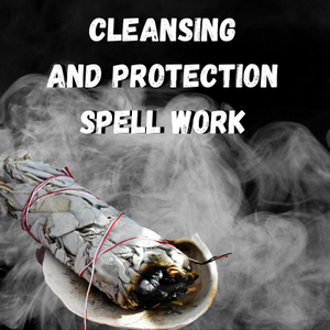 Cleansing and Protection Spell Work