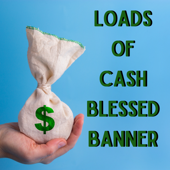 Loads Of Cash Blessed Banner