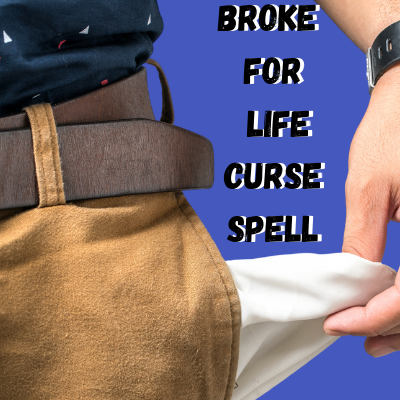 Broke For Life Curse Spell