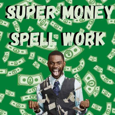 Super Money Spell Work