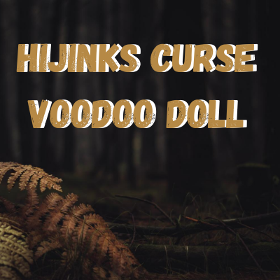 Hijinks Curse Voodoo Doll