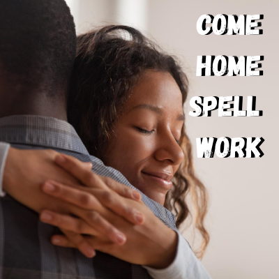 Come Home Spell Work