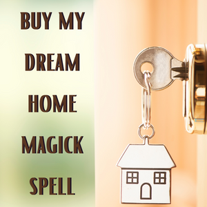 Buy My Dream Home Magick Spell