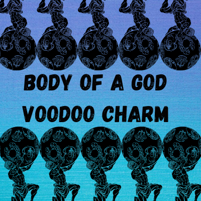 Body Of A God Voodoo Charm