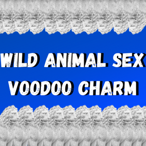 Wild Animal Sex Voodoo Charm