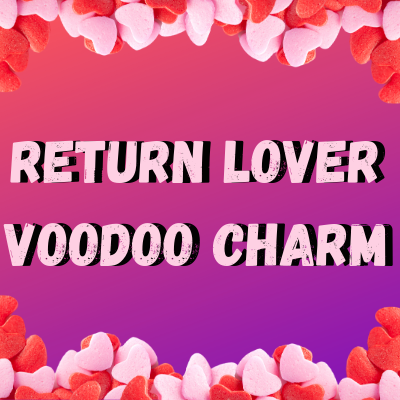 Return Lover Voodoo Charm