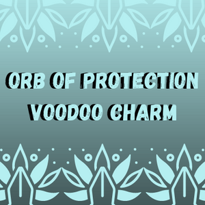 Orb Of Protection Voodoo Charm