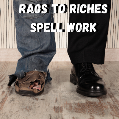 Rags To Riches Spell Work