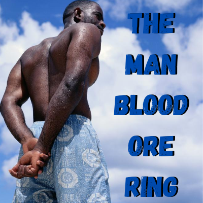 The Man Blood Ore Ring