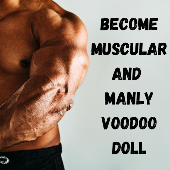 Become Muscular and Manly Voodoo Doll