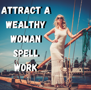 Attract A Wealthy Woman Spell