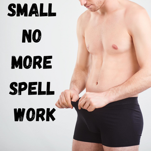 Small No More Manhood Spell
