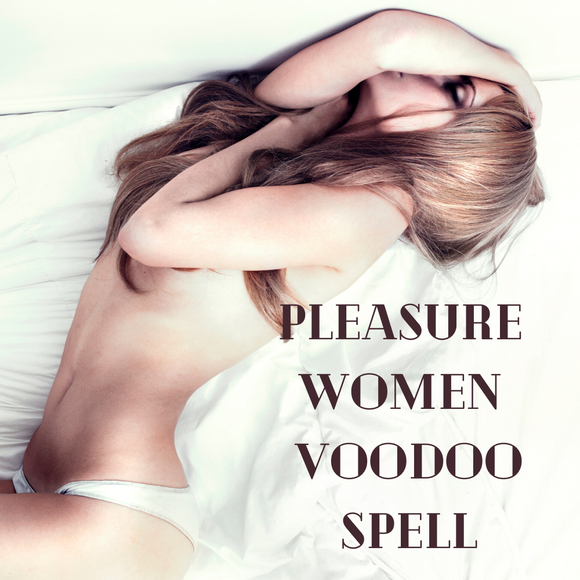 Pleasure Women Voodoo Spell