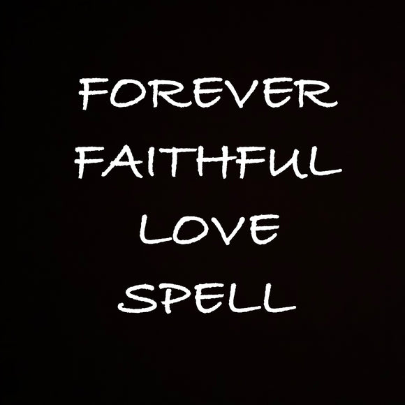 Forever Faithful Love Spell