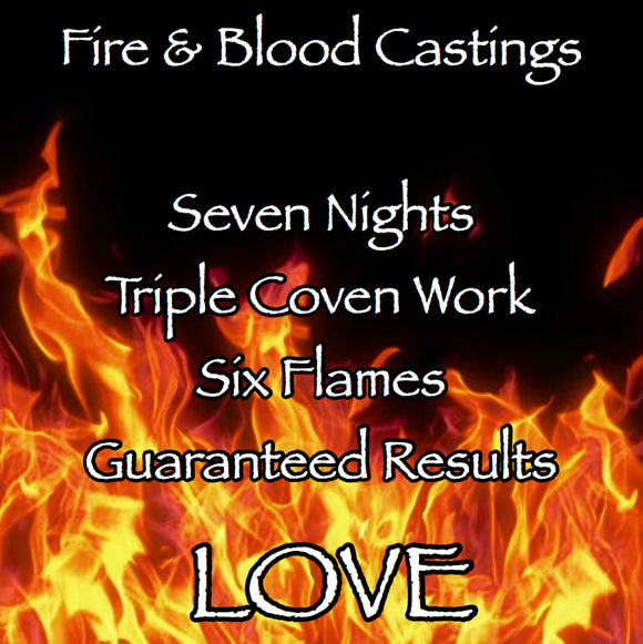 Love Seven Night Triple Coven Cast Fire and Blood Casting
