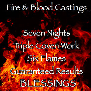 Blessings Seven Night Triple Coven Cast Fire and Blood Casting