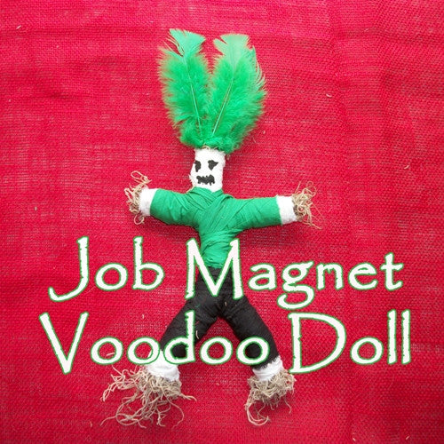 Let the Job Magnet Voodoo Doll bring you the career you want and deserve.