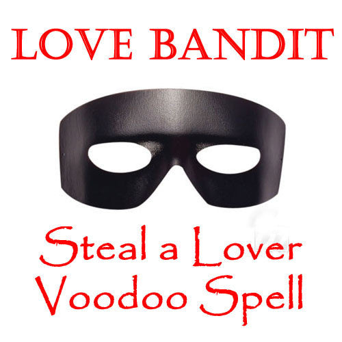 Love Bandit Steal a Lover Spell