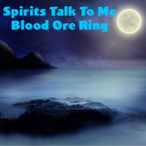 Spirits Talk To Me Voodoo Spell Blood Ore Ring
