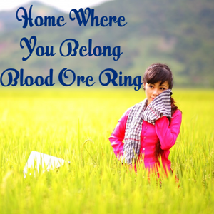 Home Where You Belong Blood Ore Ring