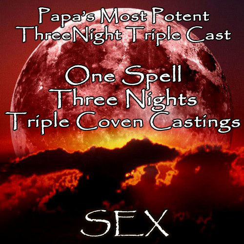 Sex Voodoo Spell Three Night Triple Coven Casting