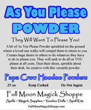As You Please Hoodoo Powder allows you to get away with things, control others, make them please you.