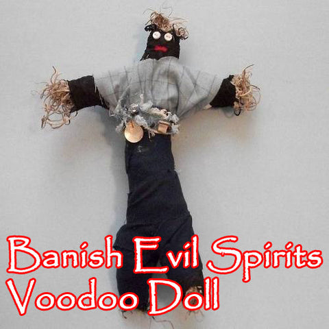Banish Evil Spirits Voodoo Doll