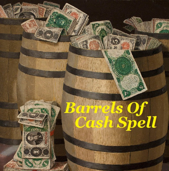 Barrels Of Cash Spell