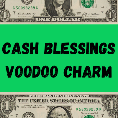 Cash Blessings Voodoo Charm