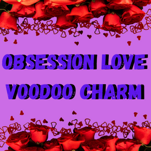 Obsession Love Voodoo Charm