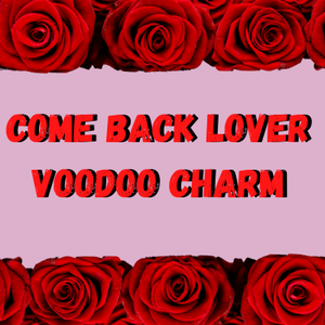 Come Back Lover Voodoo Charm