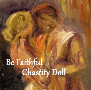 Be Faithful Chastity Doll
