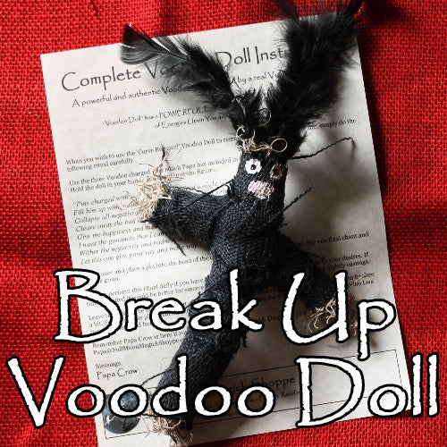 The Break Up Voodoo Doll breaks up lovers, causes divorce.