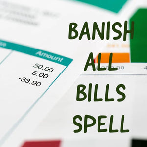 Banish All Bills Spell
