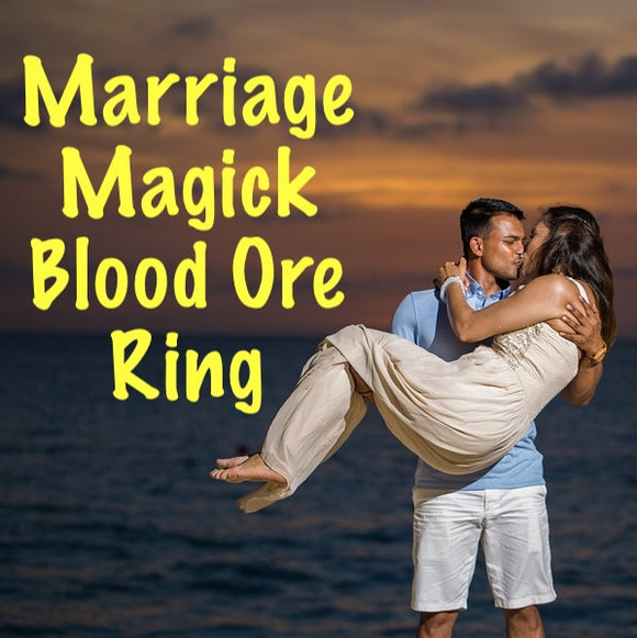 Marriage Magick Love Spell Blood Ore Ring