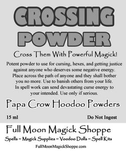 Crossing Powder is used to cross those with a curse that they deserve