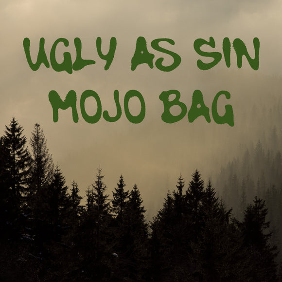 Ugly As Sin Mojo Bag