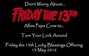 Friday The 13th Lucky Blessings Offering