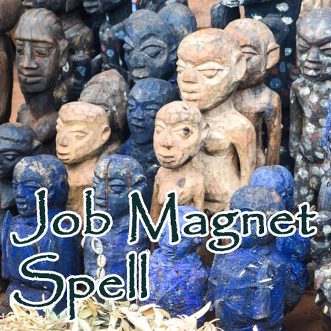 Job Magnet Voodoo Spell makes powerful positive change in getting a job or the career success you want