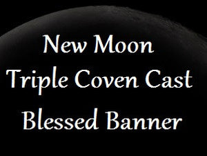 New Moon Triple Coven Cast Blessed Banner